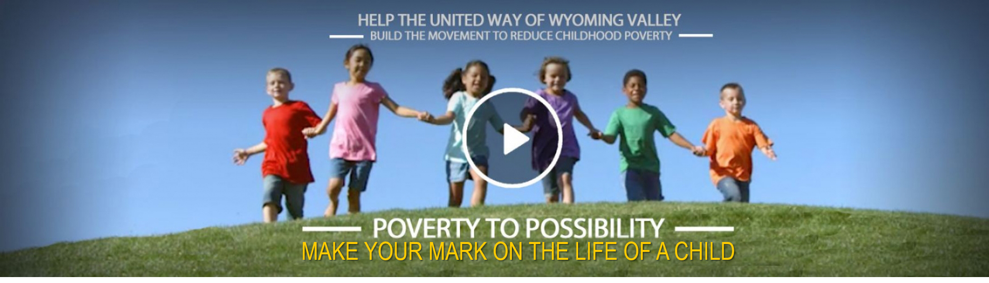 PLEASE HELP THE UNITED WAY OF WYOMING VALLEY </br> MAKE YOUR MARK ON THE LIFE OF A CHILD.
